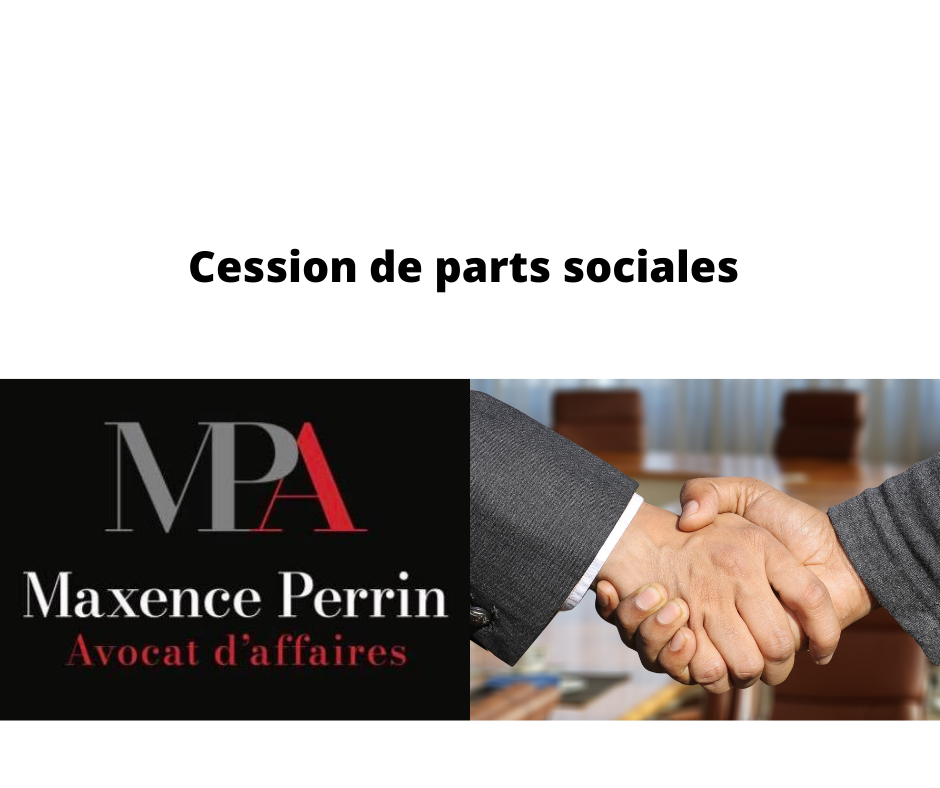 Quelques points importants à vérifier au moment de procéder à une cession de parts sociales​​​​​​​