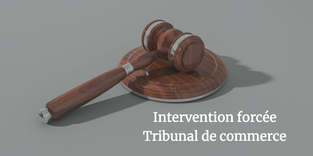 L'assignation en intervention forcée devant le tribunal de commerce
